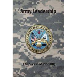 Army Leadership FM 6-22 (FM 22-100) by U S Army, 9780981620671.