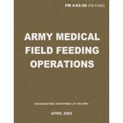 Army Medical Field Feeding Operations (FM 4-02.56) by Department Of the Army, 9781480009202.