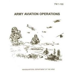 Army Aviation Operations (FM 1-100) by Department of the Army, 9781481003230.