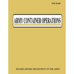 Army Container Operations (FM 55-80) by Department of the Army, 9781480236615.