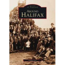 Around Halifax, Archive Photographs by Stephen Gee, 9780752403960.