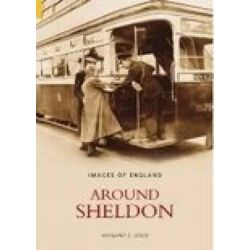 Around Sheldon, Images of England by David Green, 9780752433639.