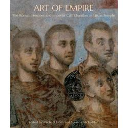 Art of Empire, The Roman Frescoes and Imperial Cult Chamber in Luxor Temple by Michael Jones, 9780300169126.