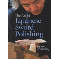Art of Japanese Sword Polishing by Setsuo Takaiwa, 9781568365183.