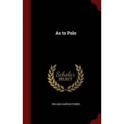As to Polo by William Cameron Forbes, 9781296679972.