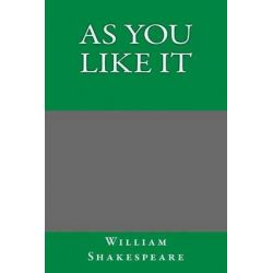As You Like It by William Shakespeare, 9781494828028.