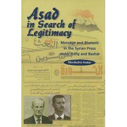 Asad in Search of Legitimacy, Message & Rhetoric in the Syrian Press Under Hafiz & Bashar by Mordechai Kedar, 9781902210742.