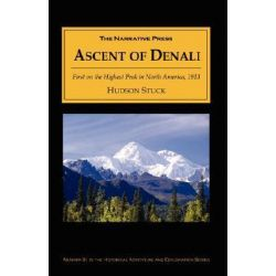 Ascent of Denali by Hudson Stuck, 9781589762411.