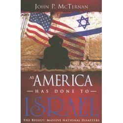 As America Has Done to Israel by John P. McTernan, 9781603740388.
