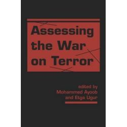Assessing the War on Terror by Mohammed Ayoob, 9781588269782.