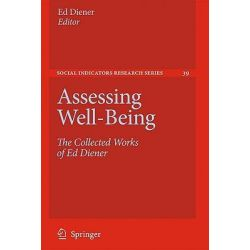 Assessing Well-being, The Collected Works of Ed Diener by Ed Diener, 9789048123537.