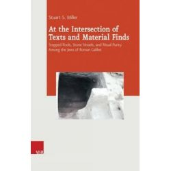 At the Intersection of Texts and Material Finds, Stepped Pools, Stone Vessels, and Ritual Purity Among the Jews of Roman Galilee by Stuart S. Miller, 9783525550694.