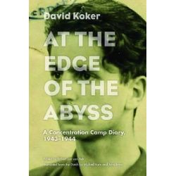 At the Edge of the Abyss, A Concentration Camp Diary, 1943-1944 by David Koker, 9780810126367.