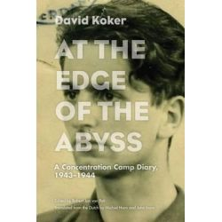 At the Edge of the Abyss, A Concentration Camp Diary, 1943-1944 by David Koker, 9780810131392.