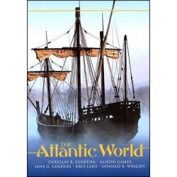 Atlantic World, A History, 1400-1888 by Douglas Egerton, 9780882952451.