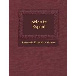 Atlante Espa Ol by Bernardo Espinalt y Garcia, 9781286926642.