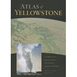 Atlas of Yellowstone by W. Andrew Marcus, 9780520271555.