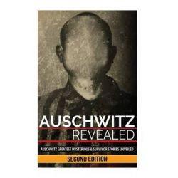 Auschwitz Revealed, Auschwitz Greatest Mysteries and Famous Survivor Stories Unveiled by Ryan Jenkins, 9781500969844.