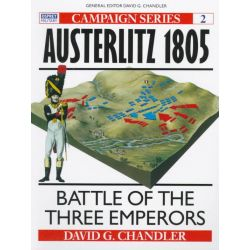 Austerlitz, 1805, Battle of the Three Emperors by David Chandler, 9780850459579.