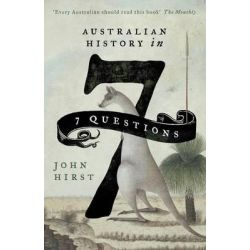 Australian History in 7 Questions by John Hirst, 9781863958226.