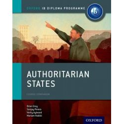 Authoritarian States, IB History Course Book: Oxford IB Diploma Programme by Brian Gray, 9780198310228.