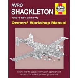 Avro Shackleton Manual, All Marks 1951 - 91 by Keith Wilson, 9780857337696.