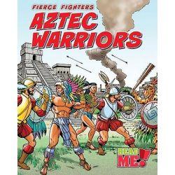 Aztec Warriors, Fierce Fighters by Charlotte Guillain, 9781410937674.