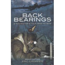 Back Bearings, A Navigator's Tale by Eric Group Captain Cropper, 9781848841512.