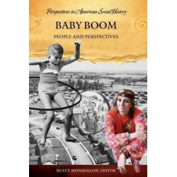 Baby Boom, People and Perspectives by Rusty L. Monhollon, 9781598841053.