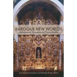 Baroque New Worlds, Representation, Transculturation, Counterconquest by Lois Parkinson Zamora, 9780822346425.