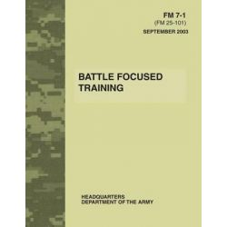 Battle Focused Training (FM 7-1) by Department of the Army, 9781480024243.