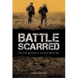 Battle Scarred, BIG SKY PUBLISHING by Craig Deayton, 9781922132000.