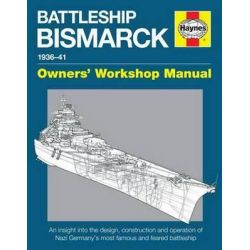 Battleship Bismarck Manual, Nazi Germany's Most Famous and Feared Battleship by Angus Konstam, 9780857335098.