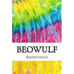 Beowulf, Includes MLA Style Citations for Scholarly Secondary Sources, Peer-Reviewed Journal Articles and Critical Essays by Anonymous, 9781517542078.
