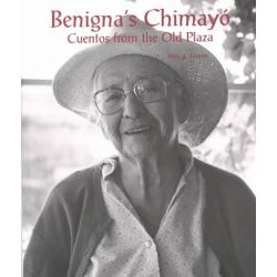Benigna's Chimayo : Cuentos From The Old Plaza, Cuentos From The Old Plaza by Don J. Usner, 9780890133828.