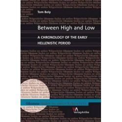 Between High and Low, A Chronology of the Early Hellenistic Period by Tom Boiy, 9783938032206.