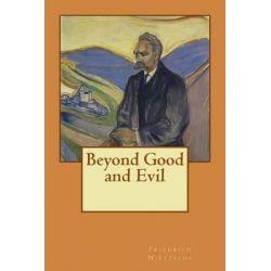Beyond Good and Evil by Friedrich Wilhelm Nietzsche, 9781523277247.