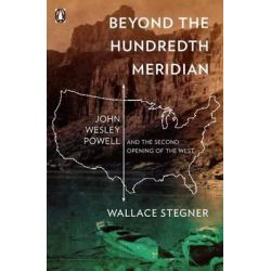 Beyond the Hundredth Meridian by Stegner Wallace, 9780140159943.