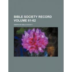 Bible Society Record Volume 61-62 by American Bible Society, 9781231220290.
