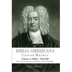 Biblia Americana Ezra-Psalms, Biblia Americana by Cotton Mather, 9780801049156.
