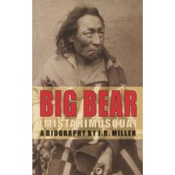 Big Bear, a Biography by Jim Miller, 9781550222722.