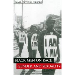 Black Men on Race, Gender and Sexuality, A Critical Reader by Devon Carbado, 9780814715529.