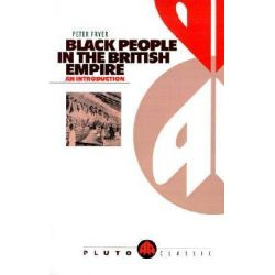 Black People in the British Empire, An Introduction by Peter Fryer, 9780745303420.