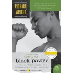 Black Power, Three Books from Exile: Black Power/The Color Curtain/And White, Man, Listen! by Richard A Wright, 9780061449451.