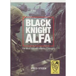 Black Knight Alfa, Most Feared Infantry Company by Fred Steen, 9781857564686.