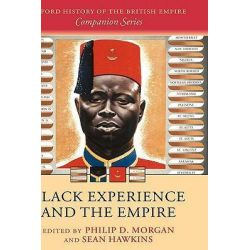 Black Experience and the Empire, Oxford History of the British Empire Companion Series by Philip D. Morgan, 9780199260294.