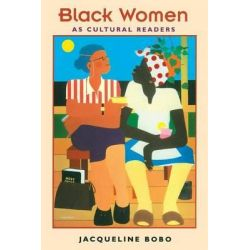 Black Women as Cultural Readers, Film and Culture Series by Jacqueline Bobo, 9780231083959.