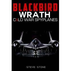 Blackbird Wrath, Cold War Spylanes by Steve Stone, 9781517236014.