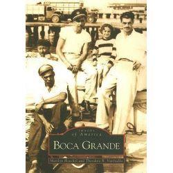 Boca Grande, Images of America (Arcadia Publishing) by Marilyn Arbor Hoeckel, 9780738506135.
