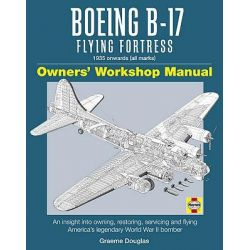 Boeing B-17 Flying Fortress Manual, 1935 Onwards by Graeme Douglas, 9780760340776.